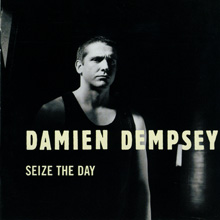 Damien Dempsey - Seize The Day
